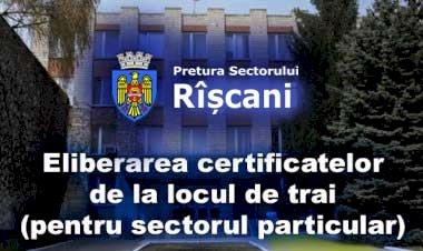 Eliberarea certificatelor de la locul de trai (pentru sectorul particular)